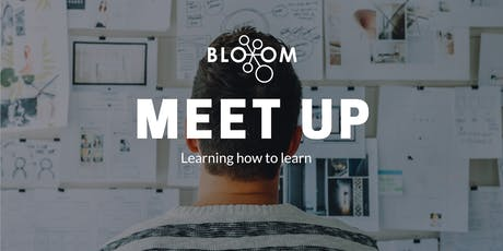 Learning How to Learn - Bloom Meetup tickets