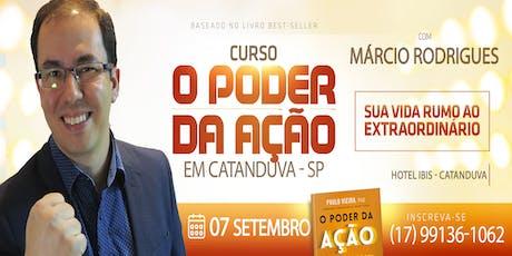 O Poder da Ação em Catanduva/SP - Com Márcio Rodrigues ingressos