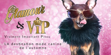 Glamour & VIP - Vraiment Important Pitou tickets