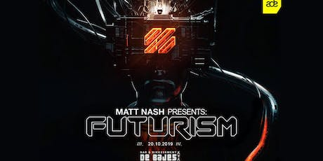 Matt Nash presents Futurism - ADE 2019 tickets