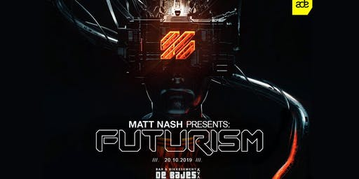 Matt Nash presents Futurism - ADE 2019