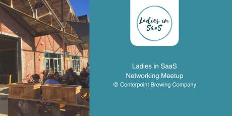 Ladies in SaaS: Meetup @ Centerpoint Brewing Company tickets
