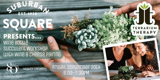 SOLD OUT- Wine Bottle Succulent Night at Suburban Square