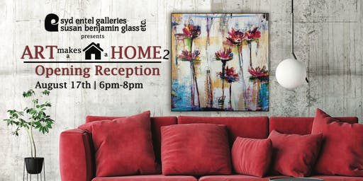Art Makes a House a Home 2 | Opening Reception