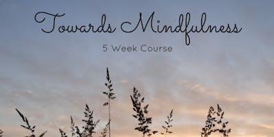 Towards Mindfulness - 5 Week Course
