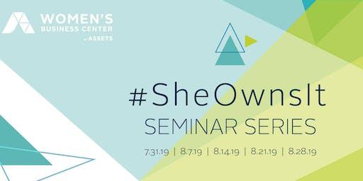 #SheOwnsIt Seminar Series