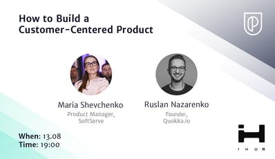 How to Build a Customer-Centered Product w/ SoftServe & Quokka.io tickets