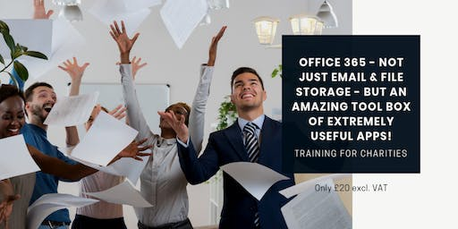 Office 365 - not just email & file storage - but an amazing tool box of useful apps! 29 August 19