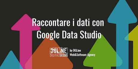 Raccontare i dati con Google Data Studio biglietti