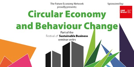Circular Economy and Behaviour Change seminar – The Festival of Sustainable Business tickets