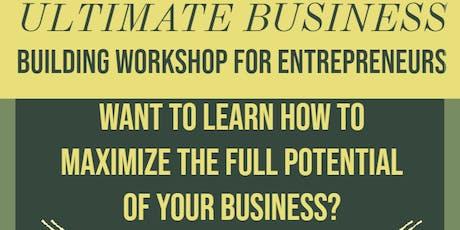 Ultimate Business Building Workshop for Entrepreneurs tickets