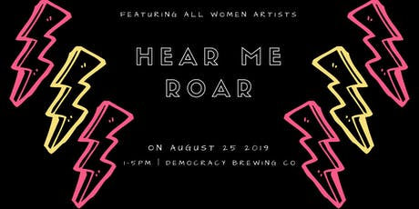 Hear Me Roar Artists at Democracy Brewing Co tickets