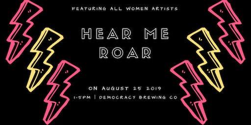 Hear Me Roar Artists at Democracy Brewing Co