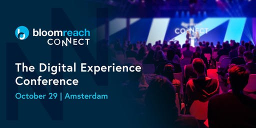 Bloomreach Connect Amsterdam | October 29