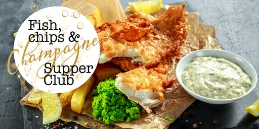 Fish, Chips and Champagne Supper Club at BR6