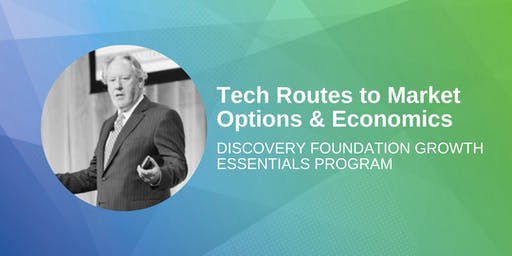 Discovery Foundation Growth Essentials Program: Tech Routes to Market Options & Economics