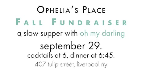 Ophelia's Place Fall Fundraiser: Slow Supper 2019 tickets
