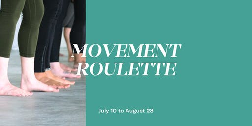 Movement Roulette with Third Space - July 24
