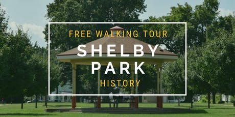 "Free Walking Tour: ""Shelby Park History"" tickets"