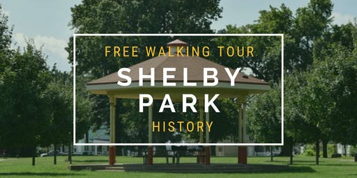 """Free Walking Tour: """"Shelby Park History"""""""