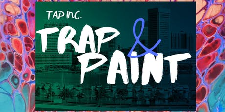 Tap Inc Trap & Paint tickets