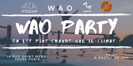 WAO Party : On est plus chauds que le climat tickets