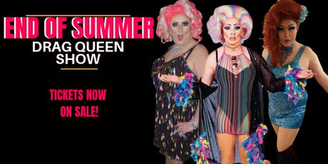 End of Summer Drag Queen Show  tickets