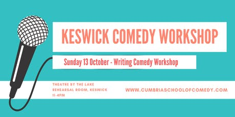 How to Write Comedy for Stand up, Sketches & More! Workshop at Theatre by the Lake in Keswick  tickets