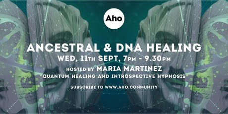 Ancestral & DNA Healing Hosted by Maria Martinez tickets