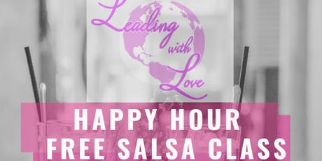 Leading With Love Happy Hour/ Free Salsa Class/ Live Painting + Auction Fundraiser  tickets