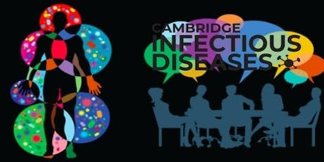 Cambridge Infectious Diseases Annual Meeting of Minds Symposium 2019 tickets
