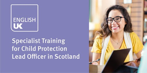 Specialist training for child protection lead officer in Scotland in ELT (similar to English level 3) - Edinburgh 23 October