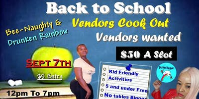 Bee-Naughty & The Drunken Rainbow Presents: Back To School Vendor Cookout