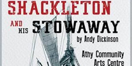 Shackleton And His Stowaway, a  production by Andy Dickinson tickets