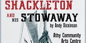 Shackleton And His Stowaway, a  production by Andy Dickinson