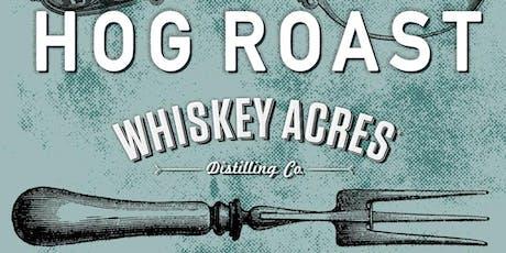 Whiskey Acres Hog Roast tickets