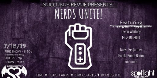 Succubus Revue Presents: Nerds Unite