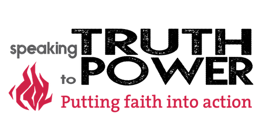 Speaking Truth to Power:  Putting faith into action (North East regional gathering)