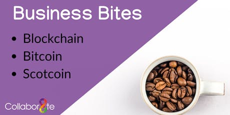 Business Bites - Blockchain, Bitcoin and Scotcoin tickets