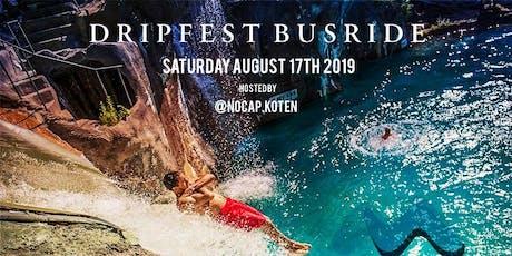 DRIP FEST BUS RIDE tickets