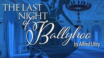 """The Last Night of Ballyhoo"""
