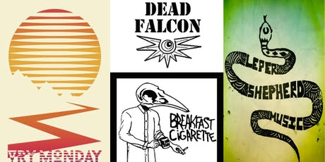Dead Falcon + Leper Shepherd + VRY Monday + Breakfast Cigarette tickets