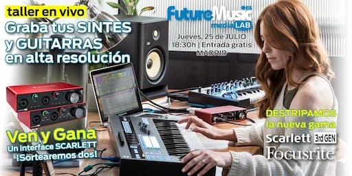 Taller en vivo: Grabación de sintes y guitarras con Focusrite Scarlett 3rd Gen | JV, 25 Julio 2019