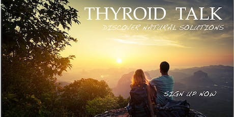 Thyroid / Autoimmune: Modern Causes / Natural Solutions tickets