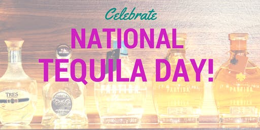 National Tequila Throwback Fiesta