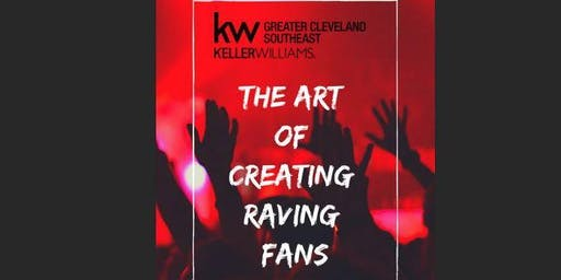 The Art of Creating Raving Fans (2hr CE Elective for Real Estate Agents)