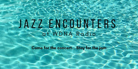 Jazz Encounters Concert + Jam tickets