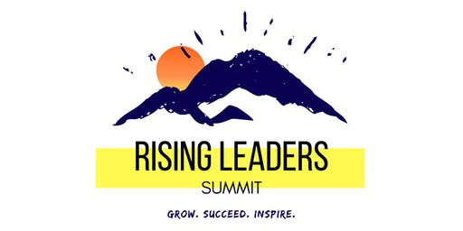 Rising Leaders Summit-- Grow. Succeed. Inspire.