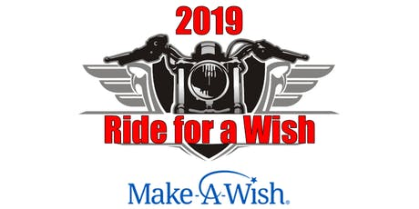 2019 Ride for a Wish-Make a Wish Charity Motorcycle Ride tickets