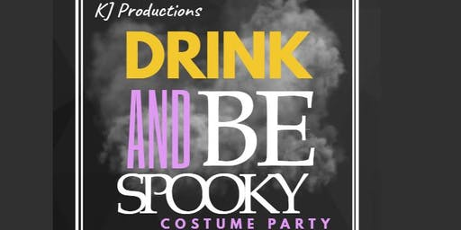 Drink and Be Spooky Adult Halloween  Costume Party
